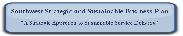 Southwest Strategic and Sustainable Business Plan: A Strategic Approach to Sustainable Service Delivery - Draft